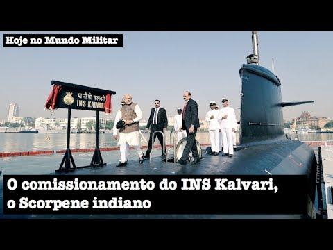 O comissionamento do INS Kalvari, o Scorpene indiano