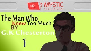 The Man Who Knew Too Much [1/2] Video / Audiobook By Gilbert K. Chesterton