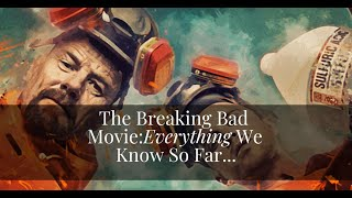 Breaking Bad Movie | Everything We Know So Far | Trailer Release Date & Casting