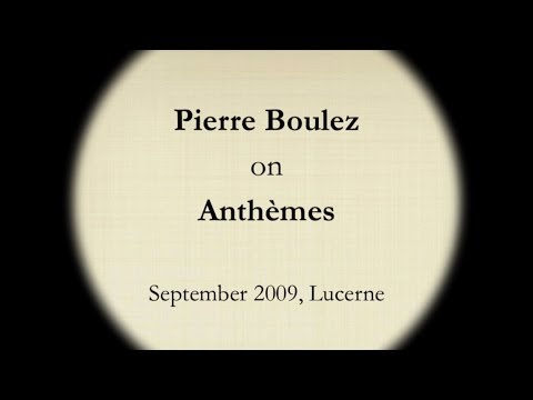 Pierre Boulez discusses Anthèmes I, with violinist Claudia Schaer