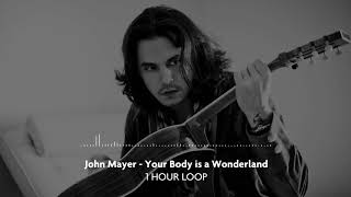John Mayer - Your Body is a Wonderland (1 Hour Loop) MP3