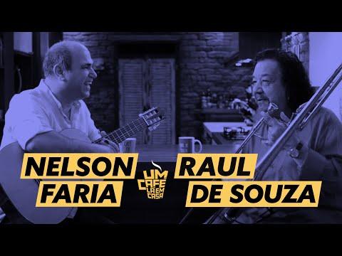 Um Café Lá em Casa com Raul de Souza e Nelson Faria