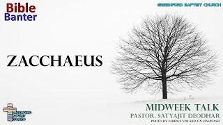 70) Bible Banter - Zacchaeus - Pastor Satyajit Deodhar