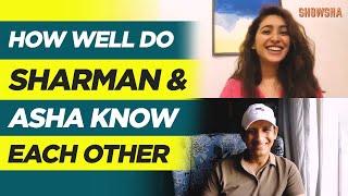How Well Do Asha Negi and Sharman Joshi Know Each Other  Showsha