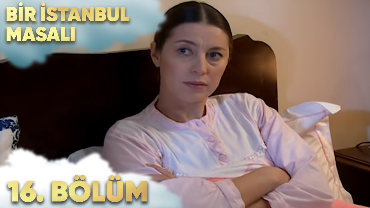 Bir İstanbul Masalı 16. Bölüm