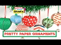 How to: Pretty Paper Ornaments