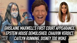 Ghislaine Maxwell First Court Appearance, Epstein House Demolished, Chauvin Verdict, Caitlyn Running