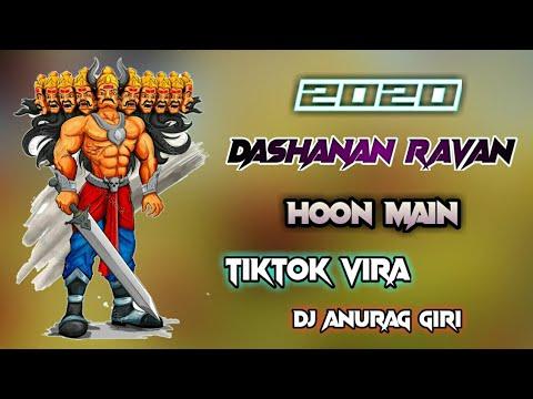 Dashanan Ravan Hoon Main Tiktok Viral Dj Anurag Giri Mp3 Song Download Link Description Youtube