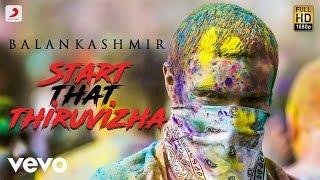 Start That Thiruvizha Video Song HD | Balan Kashmir, Switch LockUp