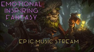 🎧★ Epic Music Stream | Emotional, Inspirational and Fantasy Music ★🎧