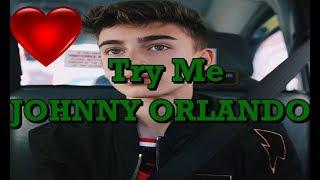 Try Me   Johnny Orlando [FAN VIDEO]