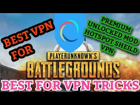 Free Download | Best Vpn For PUBG Mobile VPN Tricks | Hotspot Shield Vpn  Mod Hack And Apk Version