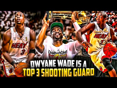 Why Dwyane Wade Is A TOP 3 SHOOTING GUARD OF ALL TIME!