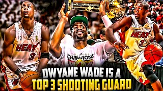 why dwyane wade is a top 3 shooting guard of all time