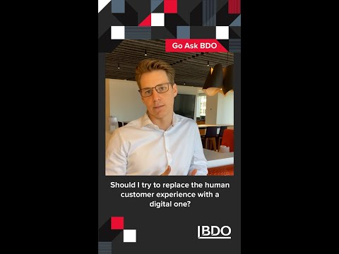 Should I try to replace the human customer experience with a digital one? | BDO Canada
