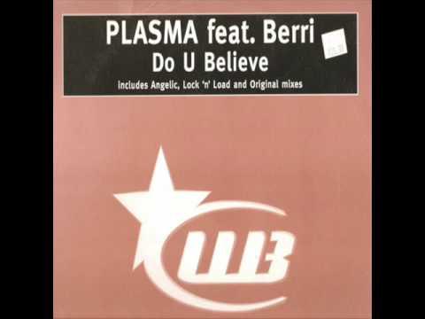 Plasma Feat. Berri - Do You Believe (Angelic Remix)