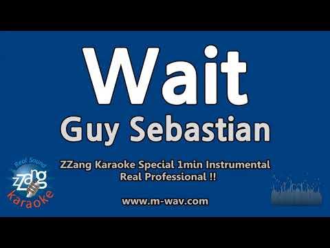 Guy Sebastian-Wait (1 Minute Instrumental) [ZZang KARAOKE]