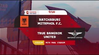 FULL MATCH l เกมมันส์ไทยลีก 2019 l ราชบุรี มิตรผล เอฟซี พบ ทรู แบงค็อก ยูไนเต็ด