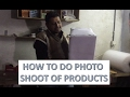How to do photoshoot of products to sell them online