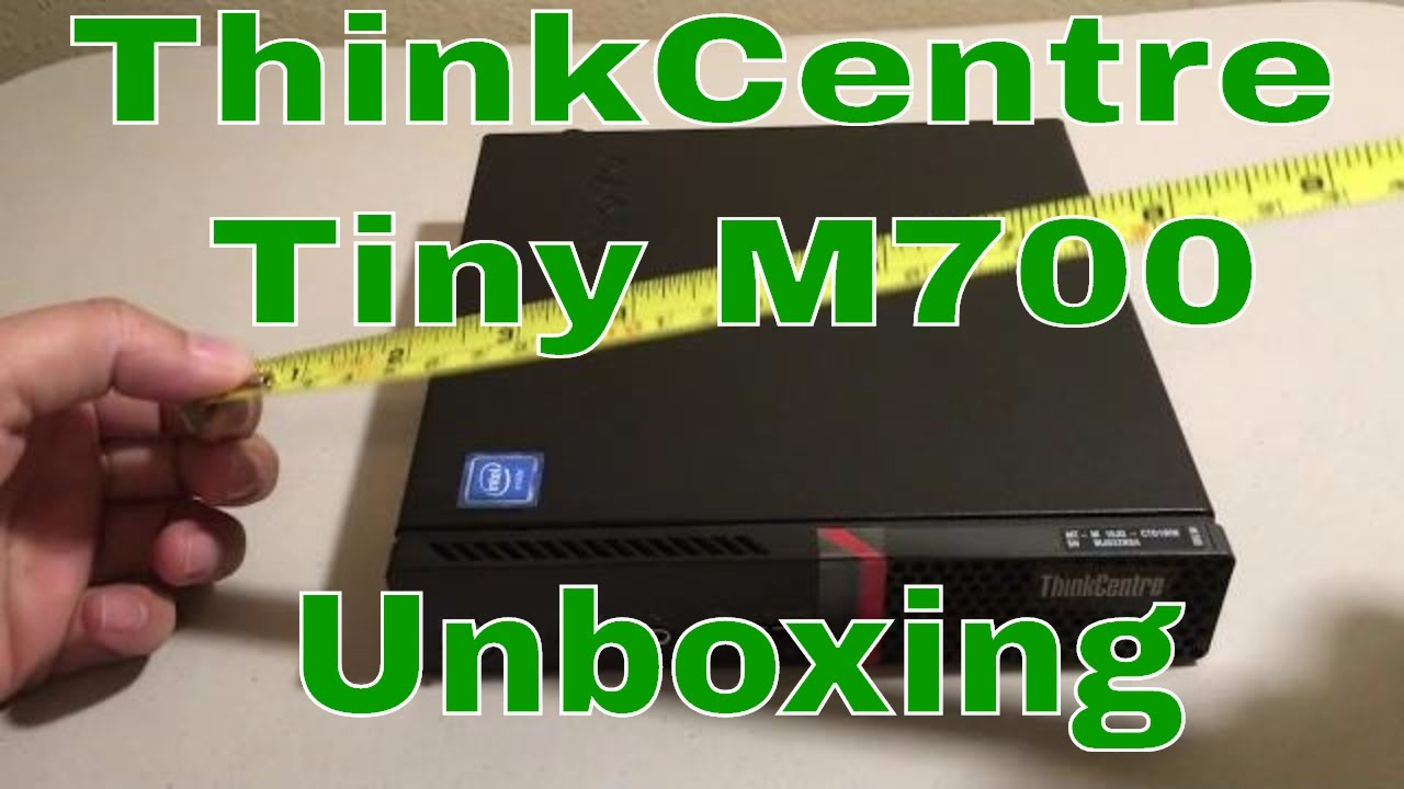 Lenovo ThinkCentre Tiny M700 Unboxing + Size