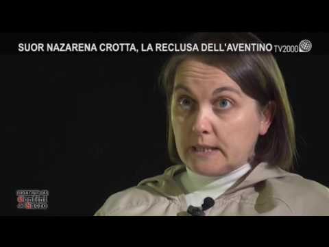 Indagine ai confini del sacro - Suor Nazarena Crotta, la reclusa dell'Aventino