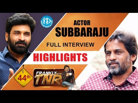 Actor Subbaraju Exclusive Interview Highlights || Frankly With TNR #44 || Talking Movies With iDream