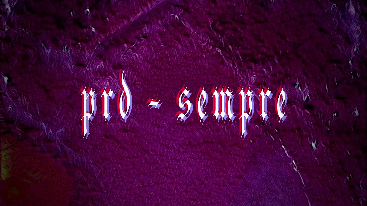 Download PRD - SEMPRE [Lyric Vídeo]