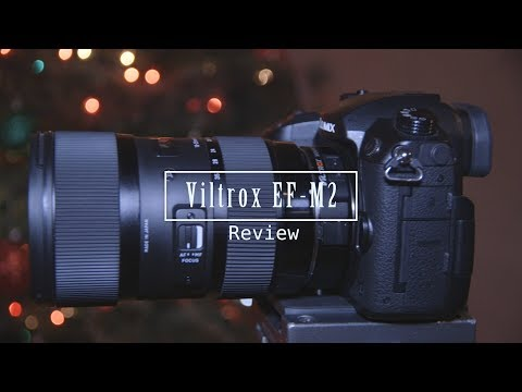 Viltrox EF-M2 Review With the Sigma 18-35mm F1.8