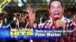 Peter Wackel - Scheiss drauf, Malle ist nur einmal im Jahr - Ballermann Hits