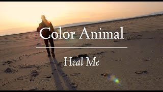 ": Color Animal - ""Heal Me"""