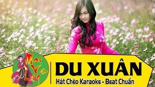 [Hát Chèo Karaoke] Du Xuân - Beat Chuẩn