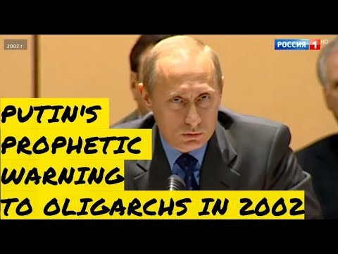 PROPHECY: Putin To Oligarchs in 2002- You Will Be Swallowing Dust To Unfreeze Your Offshore Accounts
