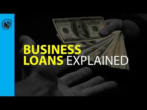 Business Loans Explained