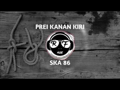 PREI KANAN KIRI SKA 86 COVER REGGAE