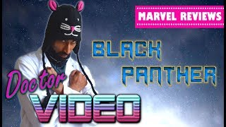 Black Panther Review - Doctor Video's Marvel Movie Review Series (2018)