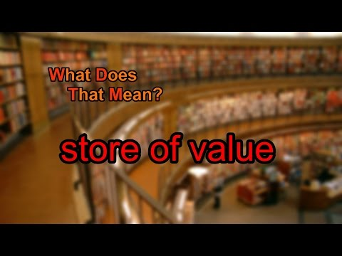 What does store of value mean?