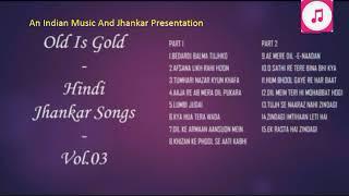 Old Is Gold - Hindi Jhankar Songs - Vol.03 (Unforgettable Sad Songs)
