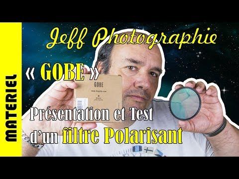 Matériel photo - GOBE, Filtre polarisant - Présentation et Test - Episode n°164