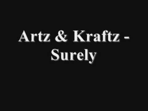 ARTZ & KRAFTZ - SURELY