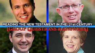 Reading the New Testament in 21st Century: Questions and Answers