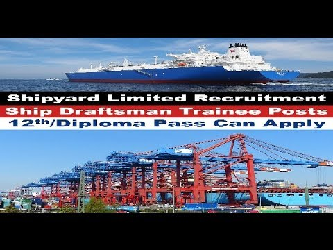 Shipyard Limited Recruitment – Ship Draftsman Trainee Vacancies – 12th/Diploma Pass Apply
