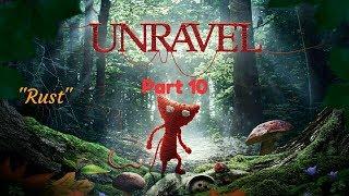 """Unravel™_Прохождение. Часть 10. """"Rust"""""""