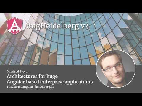 Thumbnail for #ngHeidelberg v3 with Manfred Steyer: Architectures for huge Angular based enterprise applications