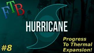 Hurricane FTB Modpack Gameplay Episode 8 | Progress To Thermal Expansion