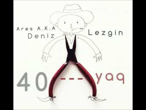 40aYag - Lezgin feat Ares aka Deniz