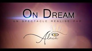 On Dream un spectacle de la Troupe Alaia