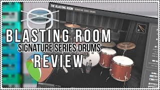 Blasting Room Signature Series Drums REVIEW - Room Sound