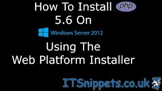 How To Install PHP On Windows Server 2012 Using Web Platform Installer (#php, #itsnippetscouk) Mp3