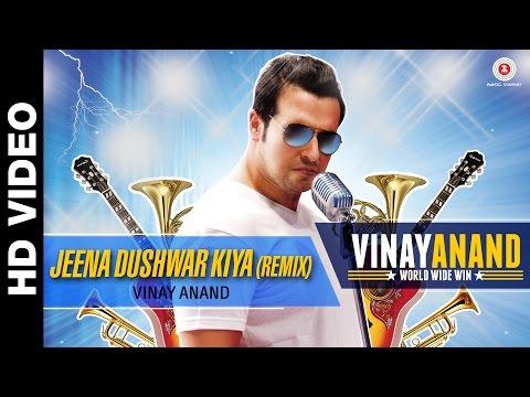Jeena Dushwar Kiya Remix   Vinay Anand...