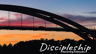 Discipleship:  Becoming Servants